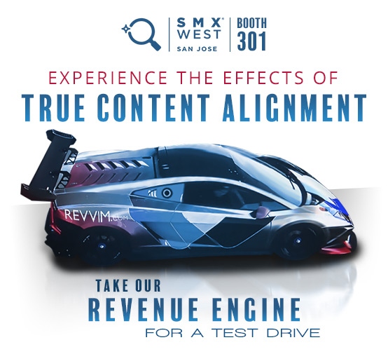 Join us at SMX West 2018 - Experience true content alignment and take our revenue engine for a test drive