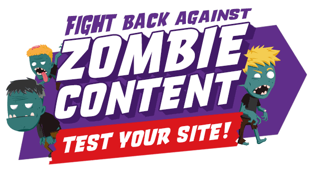 Fight back against Zombie Content